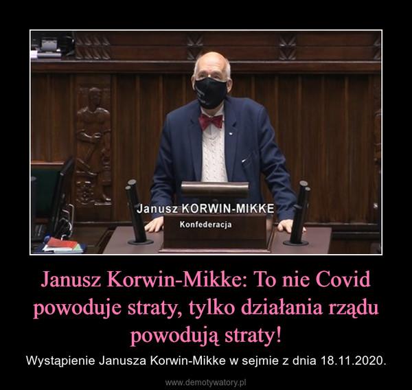 Janusz Korwin-Mikke: To nie Covid powoduje straty, tylko działania rządu powodują straty! – Wystąpienie Janusza Korwin-Mikke w sejmie z dnia 18.11.2020.