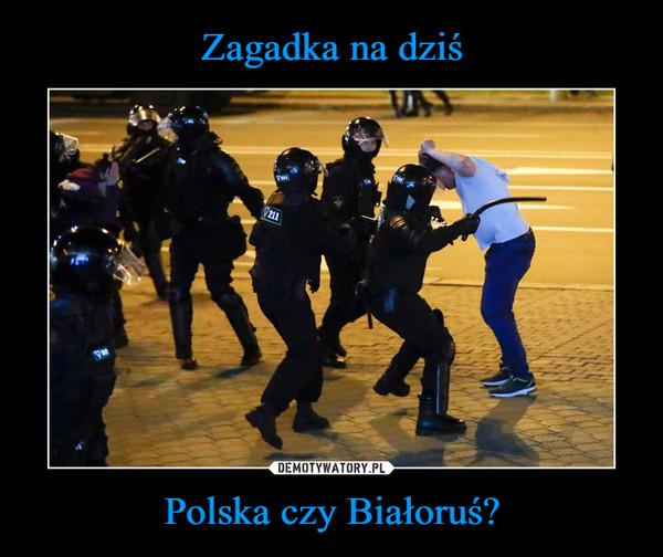 Polska czy Białoruś? –