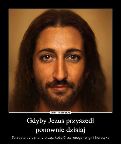 Gdyby Jezus przyszedł ponownie dzisiaj