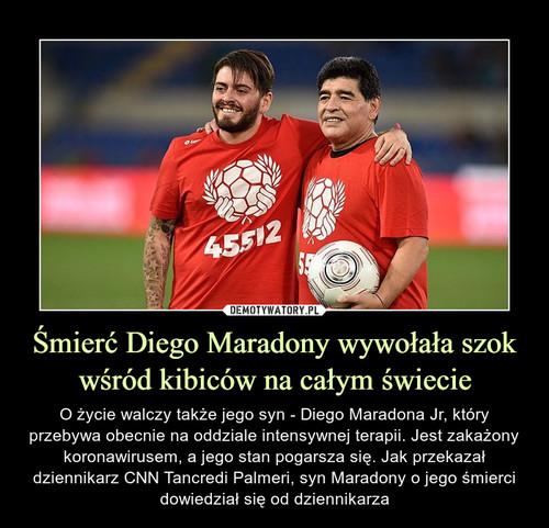 Śmierć Diego Maradony wywołała szok wśród kibiców na całym świecie