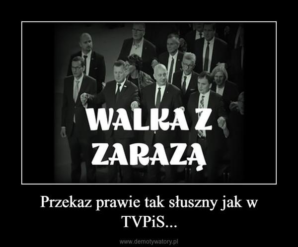 Przekaz prawie tak słuszny jak w TVPiS... –