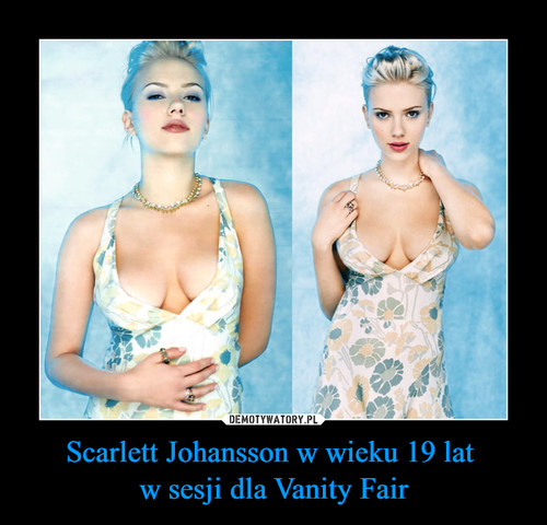 Scarlett Johansson w wieku 19 lat  w sesji dla Vanity Fair