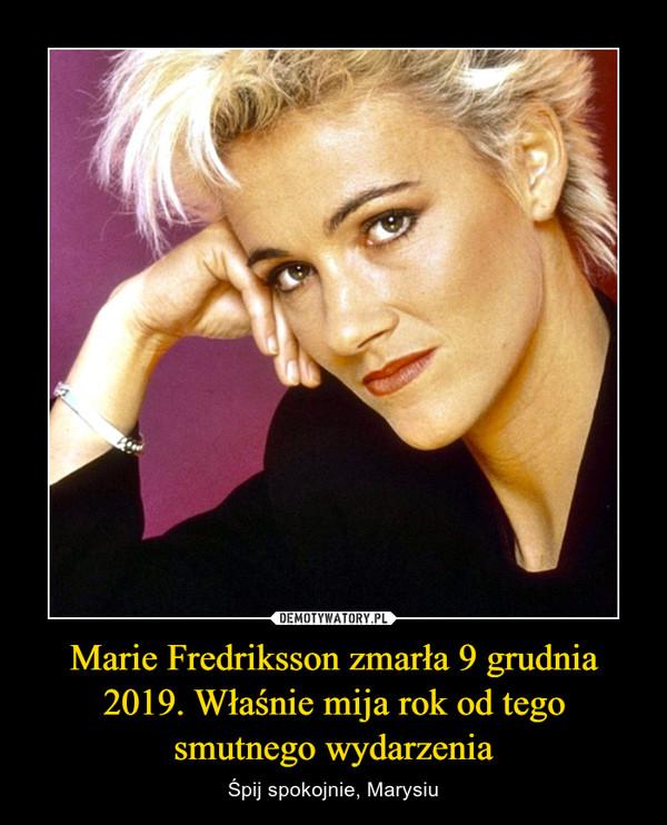 Marie Fredriksson zmarła 9 grudnia 2019. Właśnie mija rok od tego smutnego wydarzenia – Śpij spokojnie, Marysiu