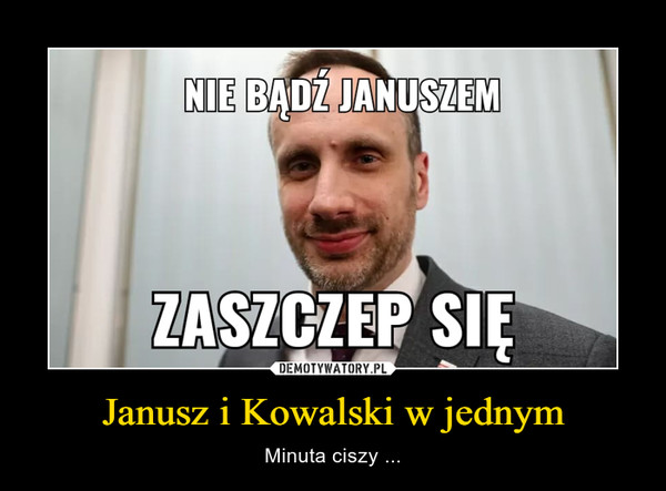 Janusz i Kowalski w jednym – Minuta ciszy ...
