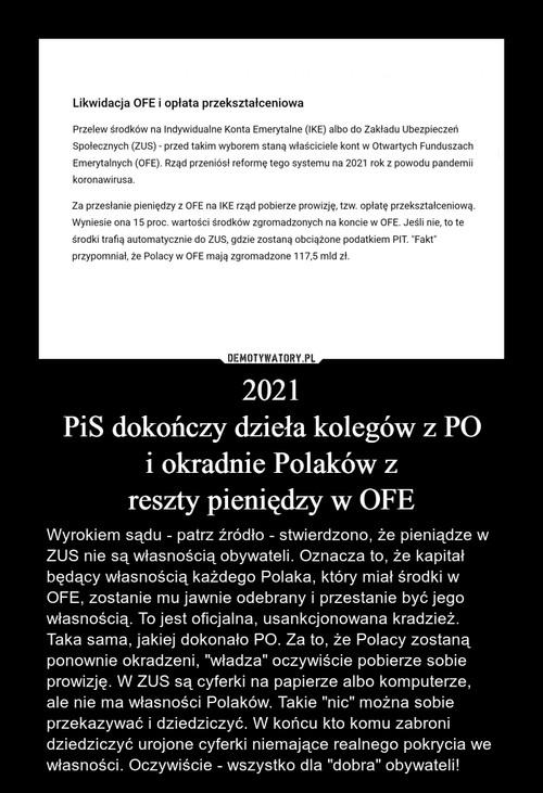 2021 PiS dokończy dzieła kolegów z PO i okradnie Polaków z reszty pieniędzy w OFE