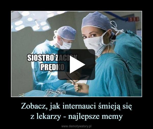 Zobacz, jak internauci śmieją sięz lekarzy - najlepsze memy –