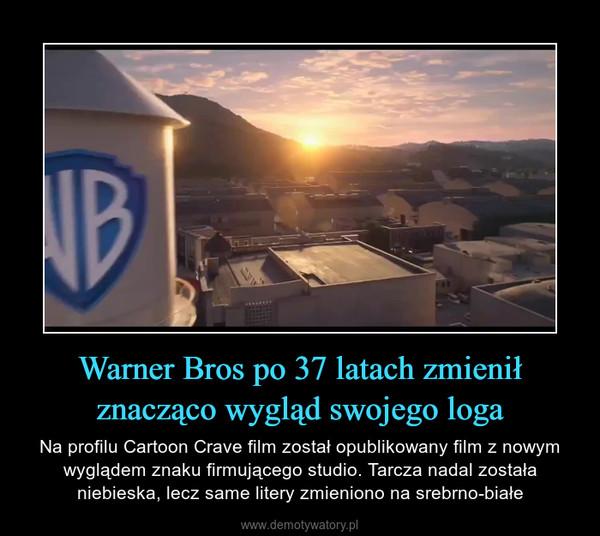 Warner Bros po 37 latach zmienił znacząco wygląd swojego loga – Na profilu Cartoon Crave film został opublikowany film z nowym wyglądem znaku firmującego studio. Tarcza nadal została niebieska, lecz same litery zmieniono na srebrno-białe