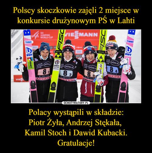 Polscy skoczkowie zajęli 2 miejsce w konkursie drużynowym PŚ w Lahti Polacy wystąpili w składzie: Piotr Żyła, Andrzej Stękała,  Kamil Stoch i Dawid Kubacki. Gratulacje!