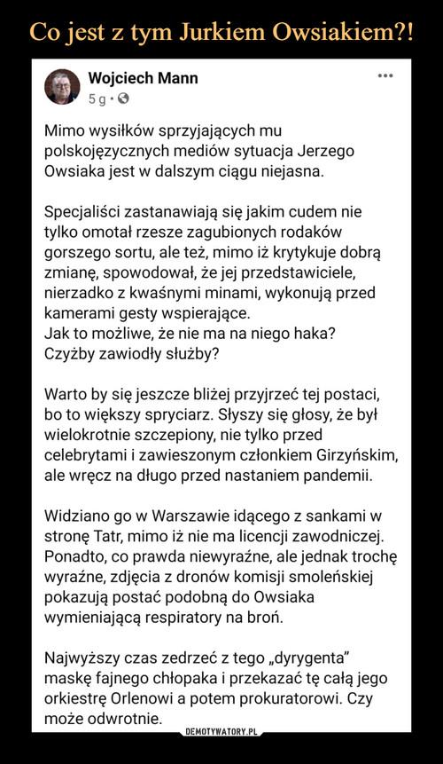 Co jest z tym Jurkiem Owsiakiem?!
