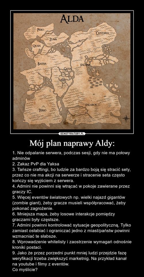 Mój plan naprawy Aldy: