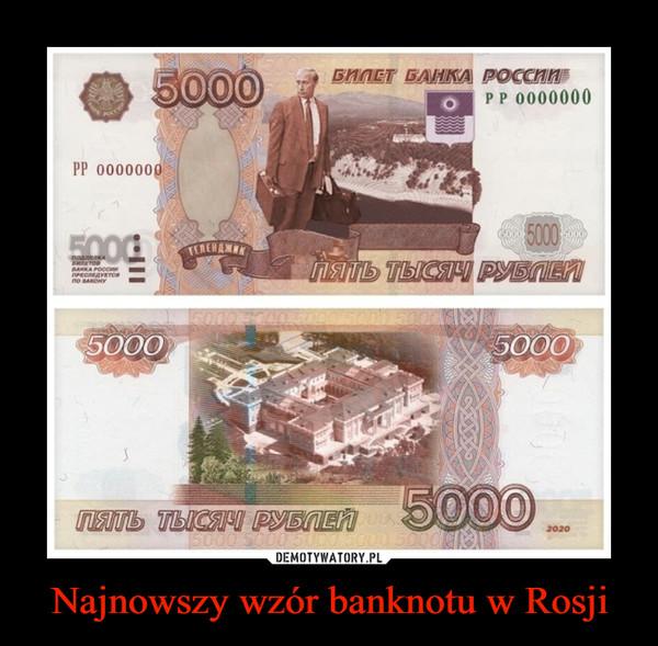 Najnowszy wzór banknotu w Rosji –
