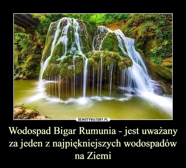 Wodospad Bigar Rumunia - jest uważany za jeden z najpiękniejszych wodospadów na Ziemi –