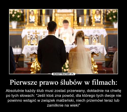 Pierwsze prawo ślubów w filmach: