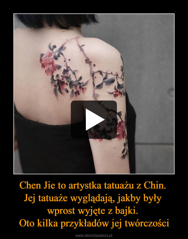 Chen Jie to artystka tatuażu z Chin. Jej tatuaże wyglądają, jakby były wprost wyjęte z bajki. Oto kilka przykładów jej twórczości –