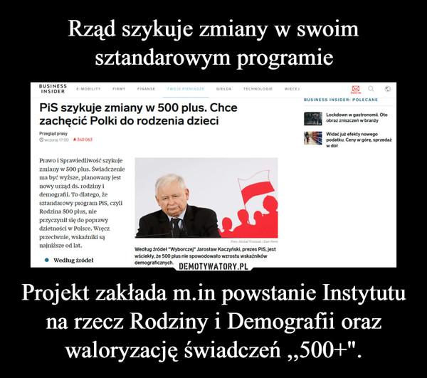 """Projekt zakłada m.in powstanie Instytutu na rzecz Rodziny i Demografii oraz waloryzację świadczeń ,,500+"""". –"""