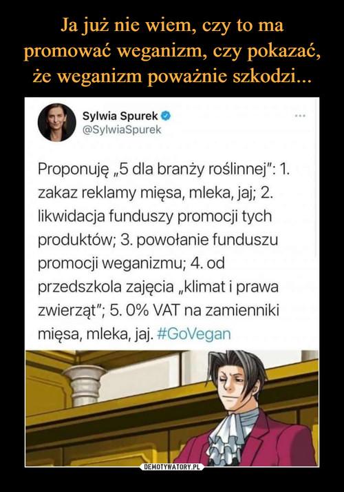 Ja już nie wiem, czy to ma promować weganizm, czy pokazać, że weganizm poważnie szkodzi...