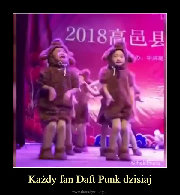 Każdy fan Daft Punk dzisiaj –