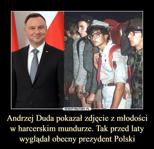Andrzej Duda pokazał zdjęcie z młodości w harcerskim mundurze. Tak przed laty wyglądał obecny prezydent Polski