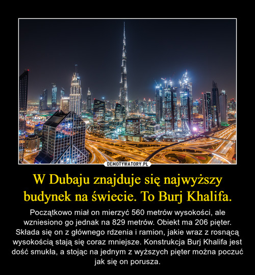 W Dubaju znajduje się najwyższy budynek na świecie. To Burj Khalifa.