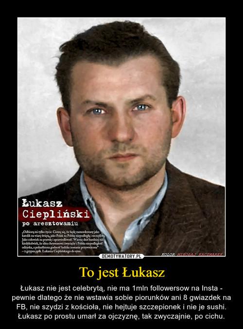 To jest Łukasz