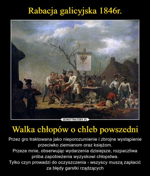 Rabacja galicyjska 1846r. Walka chłopów o chleb powszedni