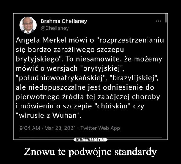 """Znowu te podwójne standardy –  Brahma Chellaney@ChellaneyAngela Merkel mówi o """"rozprzestrzenianiusię bardzo zaraźliwego szczepubrytyjskiego"""". To niesamowite, że możemymówić o wersjach """"brytyjskiej"""",""""południowoafrykańskiej"""", """"brazylijskiej"""",ale niedopuszczalne jest odniesienie dopierwotnego źródła tej zabójczej chorobyi mówieniu o szczepie """"chińskim"""" czy""""wirusie z Wuhan"""".9:04 AM · Mar 23, 2021 · Twitter Web App"""