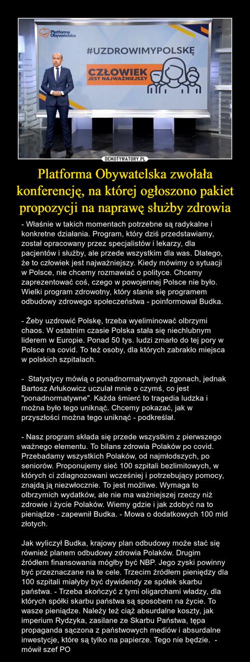 Platforma Obywatelska zwołała konferencję, na której ogłoszono pakiet propozycji na naprawę służby zdrowia
