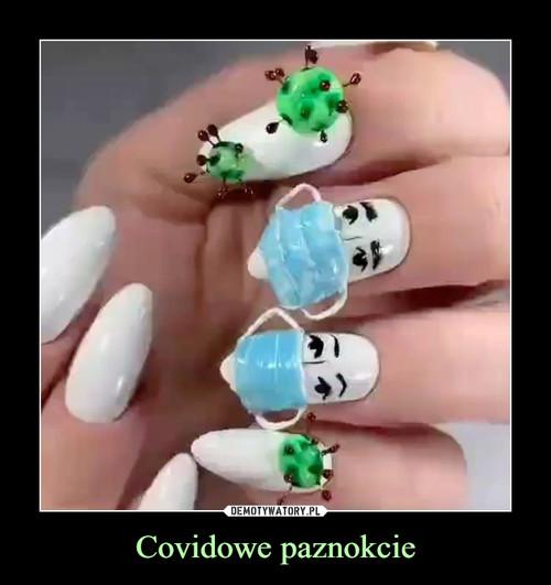 Covidowe paznokcie