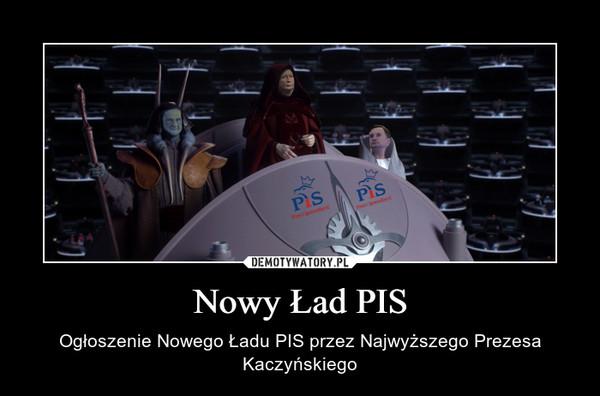 Nowy Ład PIS – Ogłoszenie Nowego Ładu PIS przez Najwyższego Prezesa Kaczyńskiego