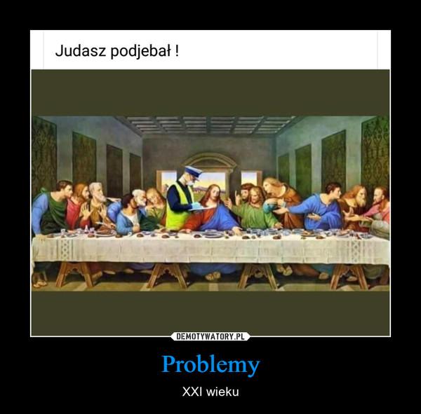 Problemy – XXI wieku
