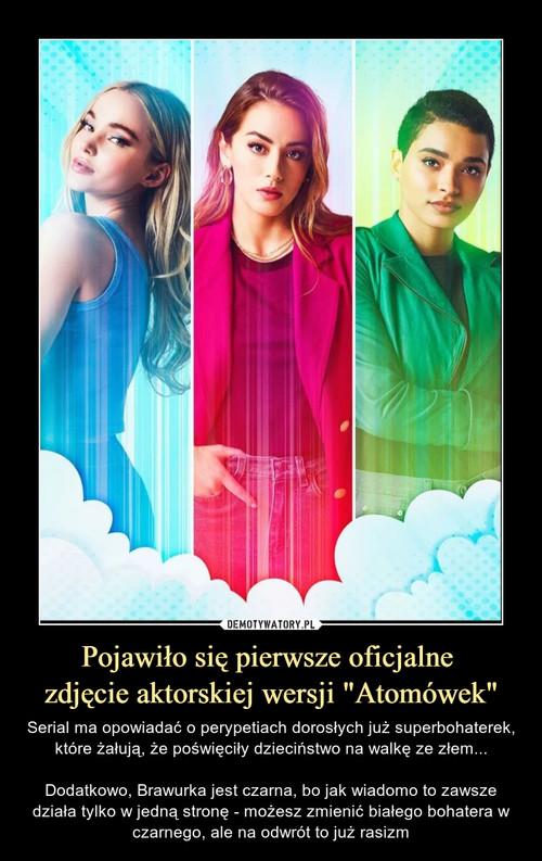 """Pojawiło się pierwsze oficjalne  zdjęcie aktorskiej wersji """"Atomówek"""""""