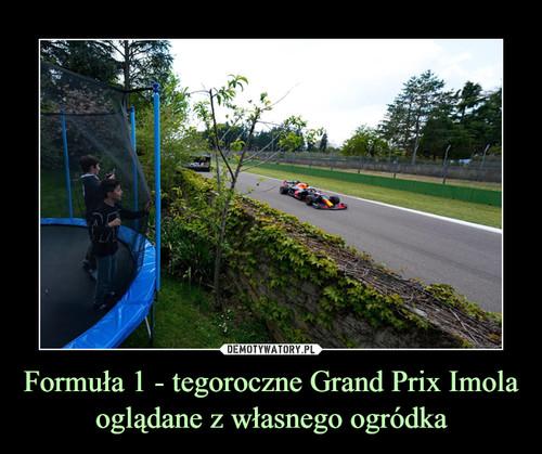 Formuła 1 - tegoroczne Grand Prix Imola oglądane z własnego ogródka