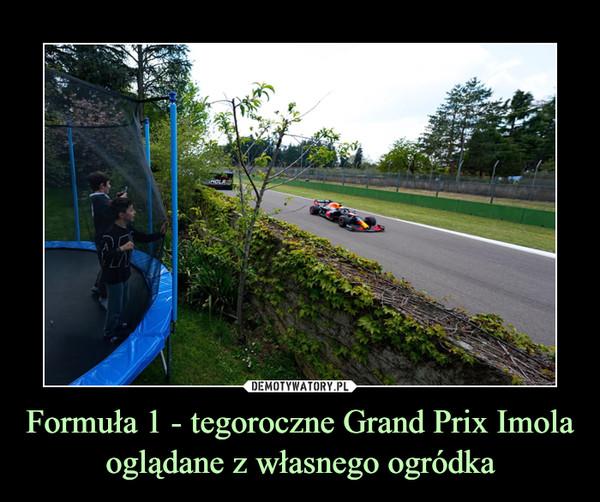 Formuła 1 - tegoroczne Grand Prix Imola oglądane z własnego ogródka –