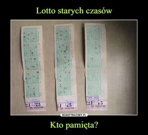 Lotto starych czasów Kto pamięta?