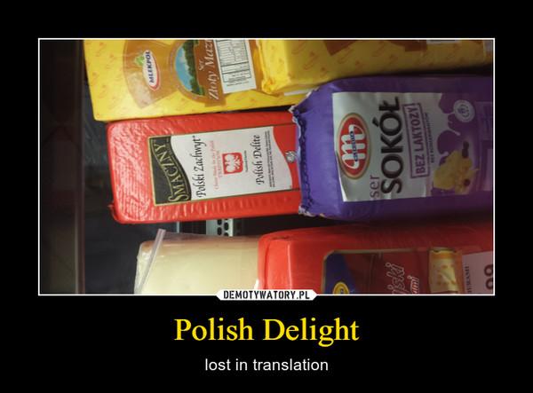 Polish Delight – lost in translation