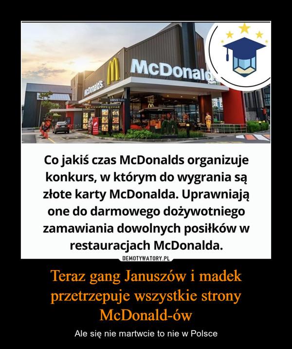 Teraz gang Januszów i madek przetrzepuje wszystkie strony McDonald-ów – Ale się nie martwcie to nie w Polsce
