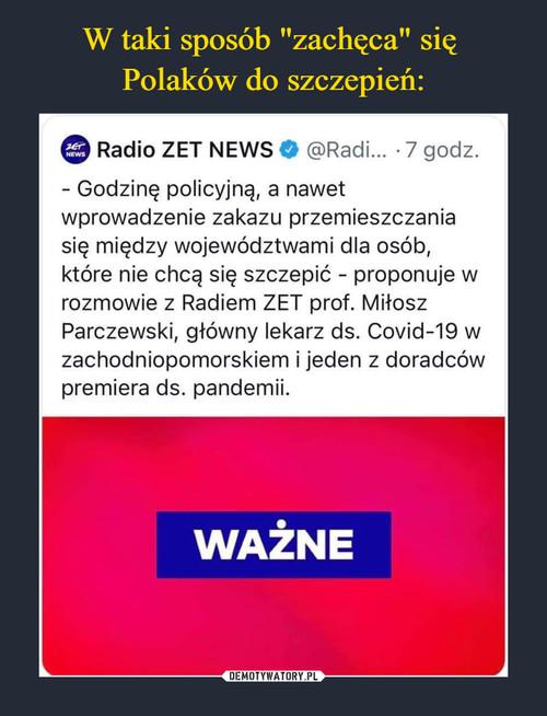 """W taki sposób """"zachęca"""" się  Polaków do szczepień:"""