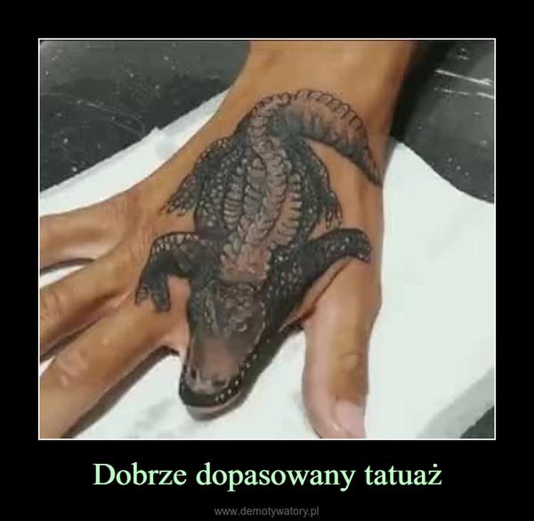 Dobrze dopasowany tatuaż –