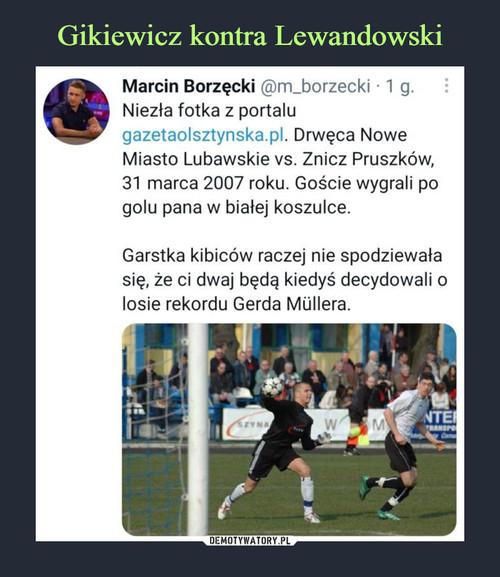 Gikiewicz kontra Lewandowski