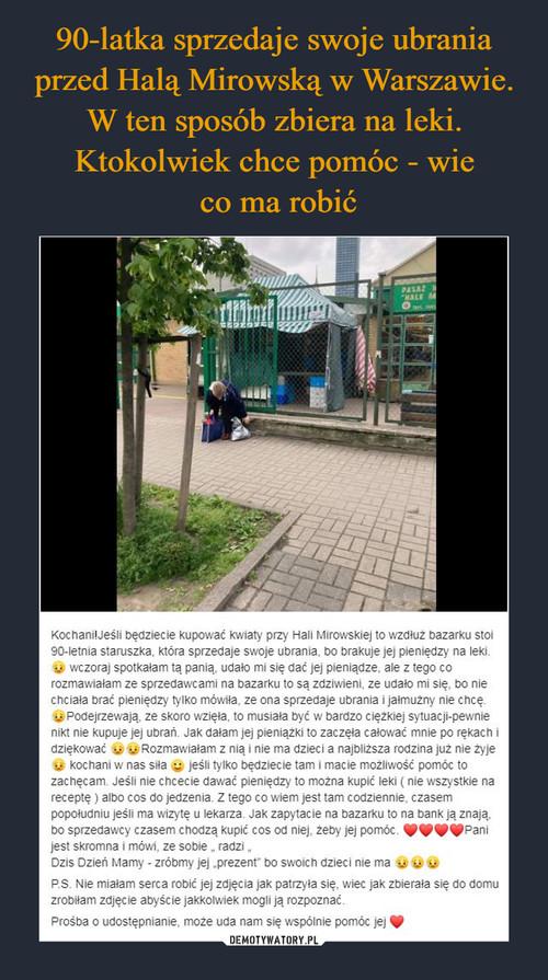 90-latka sprzedaje swoje ubrania przed Halą Mirowską w Warszawie. W ten sposób zbiera na leki. Ktokolwiek chce pomóc - wie  co ma robić