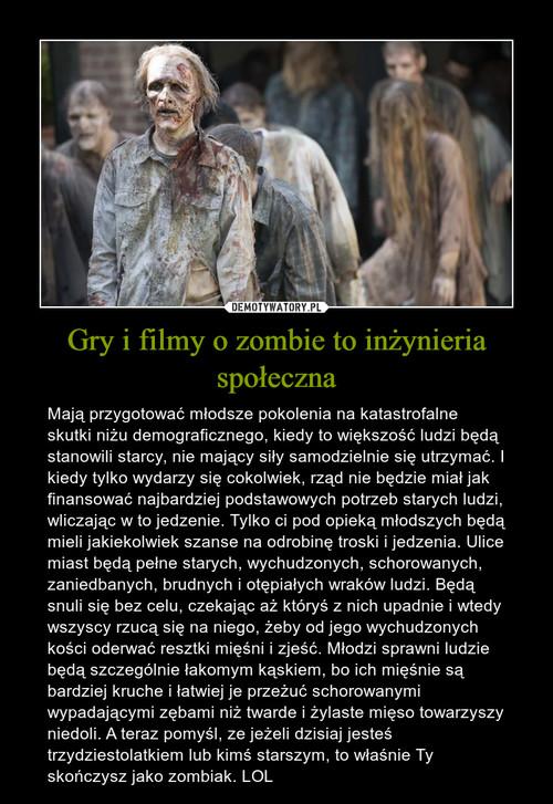 Gry i filmy o zombie to inżynieria społeczna