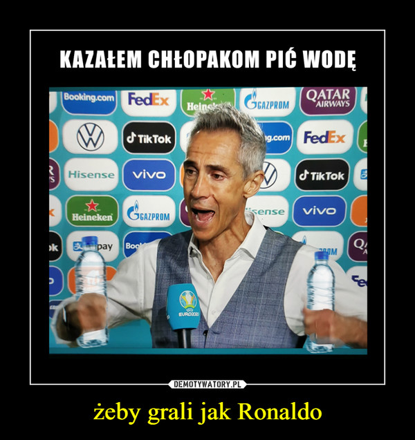 żeby grali jak Ronaldo –