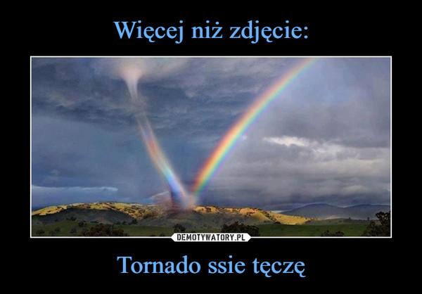 Tornado ssie tęczę –