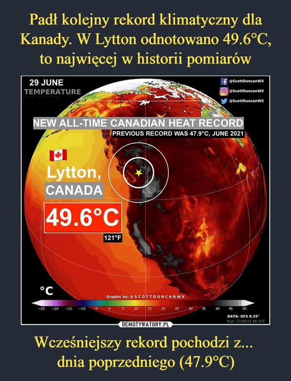 Wcześniejszy rekord pochodzi z... dnia poprzedniego (47.9°C) –