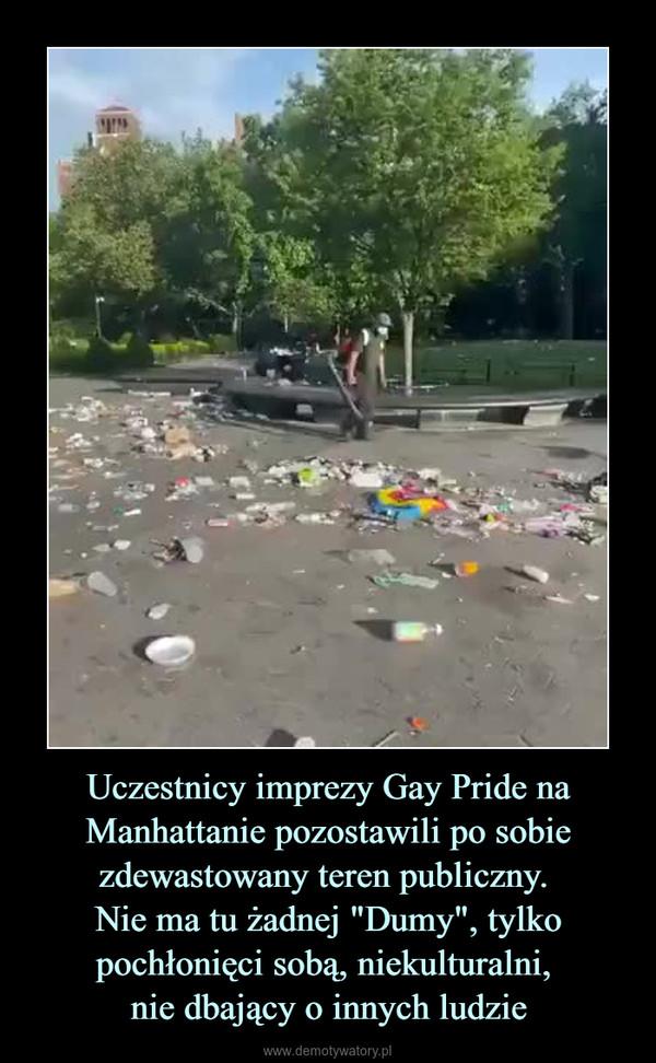 """Uczestnicy imprezy Gay Pride na Manhattanie pozostawili po sobie zdewastowany teren publiczny. Nie ma tu żadnej """"Dumy"""", tylko pochłonięci sobą, niekulturalni, nie dbający o innych ludzie –"""