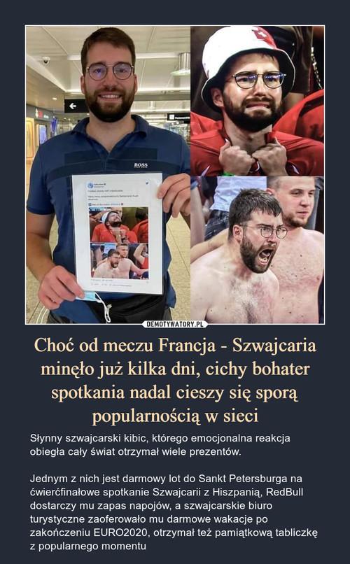 Choć od meczu Francja - Szwajcaria minęło już kilka dni, cichy bohater spotkania nadal cieszy się sporą popularnością w sieci