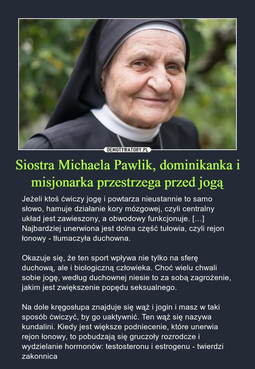 Siostra Michaela Pawlik, dominikanka i misjonarka przestrzega przed jogą