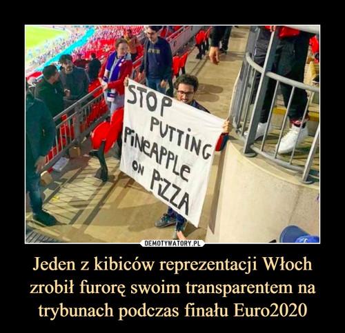Jeden z kibiców reprezentacji Włoch zrobił furorę swoim transparentem na trybunach podczas finału Euro2020