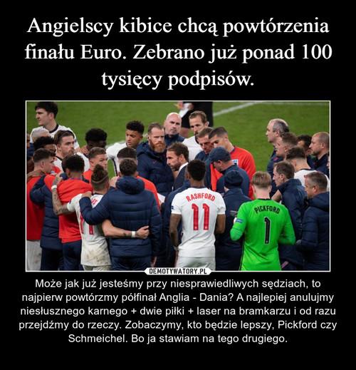 Angielscy kibice chcą powtórzenia finału Euro. Zebrano już ponad 100 tysięcy podpisów.