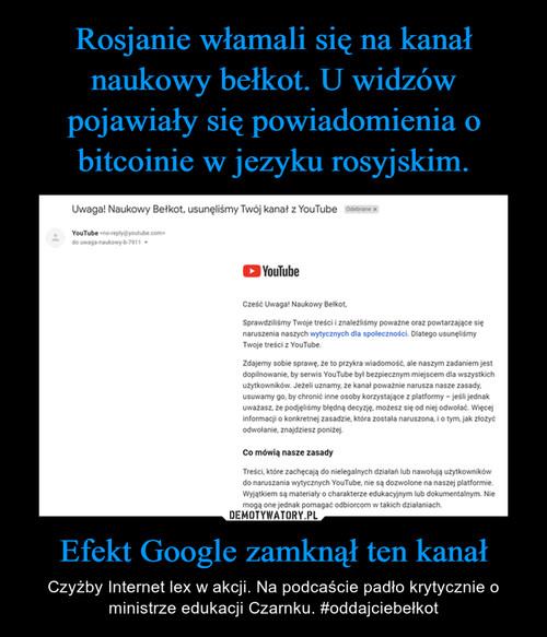 Rosjanie włamali się na kanał naukowy bełkot. U widzów pojawiały się powiadomienia o bitcoinie w jezyku rosyjskim. Efekt Google zamknął ten kanał